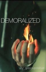 Demoralized by areyoupositive