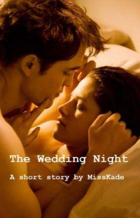 The Wedding Night - Wattpad