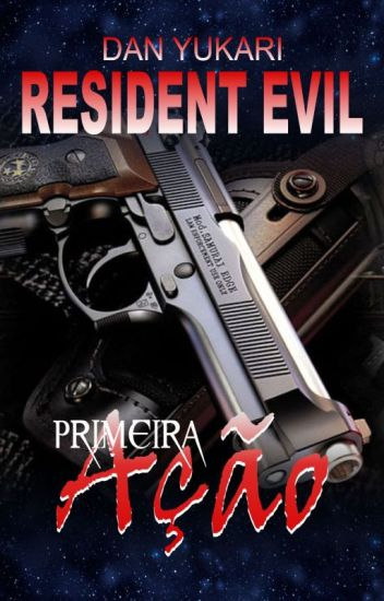 Resident Evil  Primeira Ação - Dan Yukari - Wattpad 44bf678652