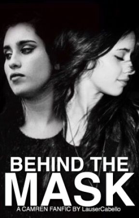 Behind The Mask (A Camren Fanfic) by LauserCabello