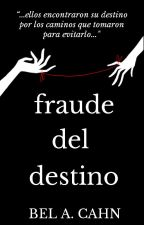 Fraude del Destino © by younifever