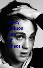Percy Jackson: Son of Chaos by my_uncertain_reality