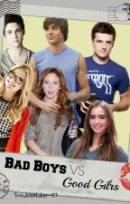 Bad Boys VS Good Girls [En edición] by TroubleMaker-07
