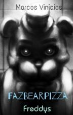 FazBearPizza.. Freddys by BRANDAO_marqueses