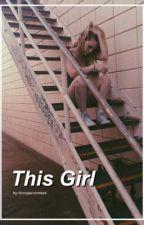 This Girl - CD9 y tu (SIN EDITAR) by Grungexnotdead