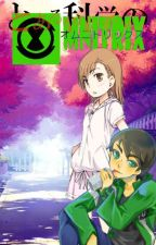 A  Certain Scientific Omnitrix. Book 1. Alien Science by Misaka_Omnitrix