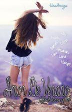 Amor De Verano♥ (youtubers y tu) (CANCELADA) by -UnaAmiga