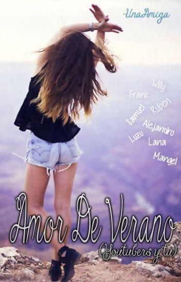 Amor De Verano♥ (youtubers y tu) (CANCELADA)