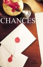 CHANCES (COMPLETED) by mrspurin