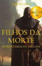 Filhos Da Morte- O Guerreiro Das Sombras by ThomasOden