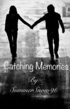 Catching Memories by SummerSnow96