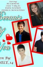 Because Of You (Bea Binene, Jake Vargas, Ruru Madrid & Derrick Monasterio) by missSMILE_14