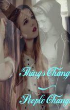 Things Change & People Change by Jrose181