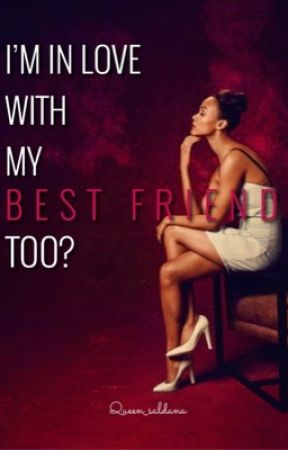 I'M IN LOVE WITH MY BEST-FRIEND TOO? |BWWM |BOOK 2| EDITING| by Queen_Saldana