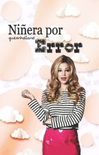 Niñera por Error by quexnholland