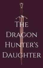 The Dragon Hunter's Daughter by sborek