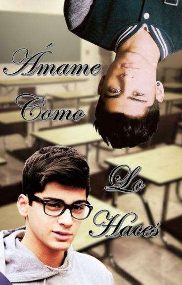 Ámame Como Lo Haces (Gay: Zayn Malik y Tú)
