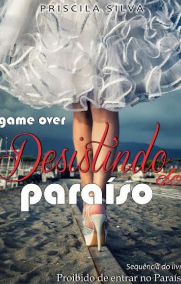 Desistindo do Paraíso