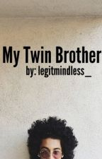 My Twin Brother. by LegitMindless_