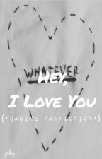 Hey, I Love You (JaDine) [COMPLETED] by _gxlay_