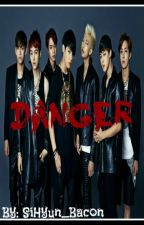Danger (A BTS FanFiction) by SiHyun_Bacon