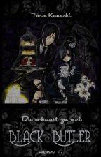 Du schaust zu viel Black Butler, wenn ... by ToraKanashi
