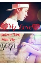 My love:Jackson Wang fanfic(GOT7) by CikNaweeeee