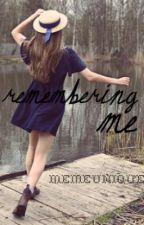 Remembering Me by memeunique