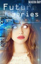 Future Memories *Coming soon* by bluubiii