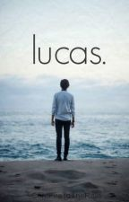Lucas. by sentfxretotherain