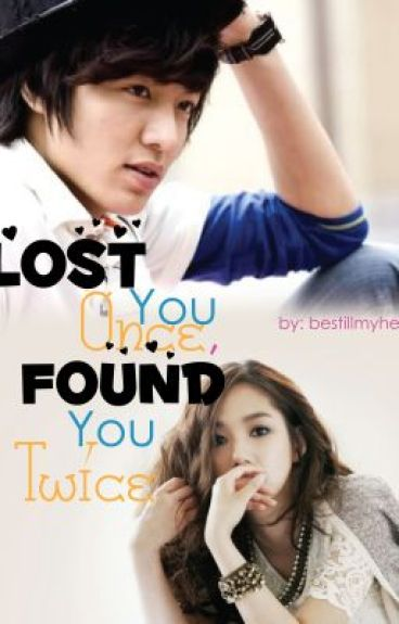 Lost You Once, Found You Twice by bestillmyheart
