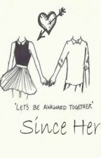 Since Her by silverstake