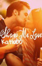 Show Me Love [vorerst pausiert] by Katlu00