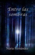 Entre las sombras by EnigmaticTeen