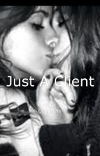 Just A Client (Camren) by MCCANNFTCAMREN