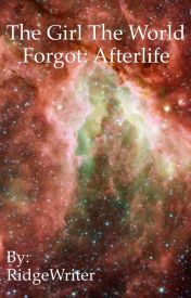 The Girl the World Forgot: But the Galaxy Found by RidgeWriter