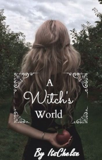 A Witch's World (In Editing Process)