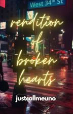 RENDITION OF BROKEN HEARTS [SOON TO BE PUBLISHED] by BJFelipe