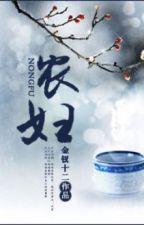 Nông phụ -Kim Sai Thập Nhị (Xuyên không, Điền văn) by khangmieu