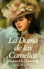La dama de las Camelias- Alejandro Dumas by Pamee97