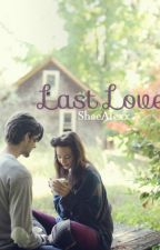 Last Love by ShaeAlexx