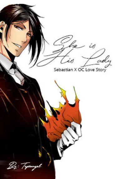 She is His Lady : Sebastian Michaelis X OC Love Story