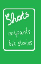 shorts- not pants but stories by EvaKleppek