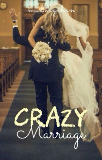 Crazy Marriage