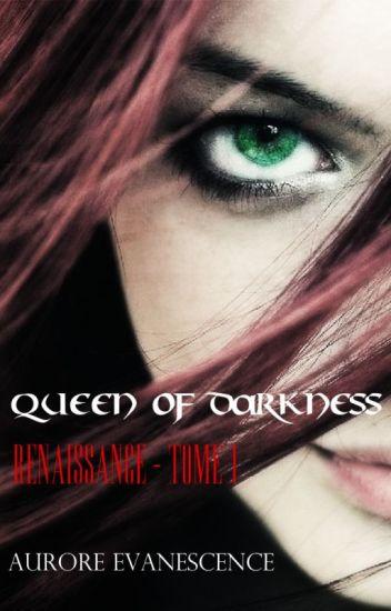 Queen of Darkness I : Renaissance (En Correction)