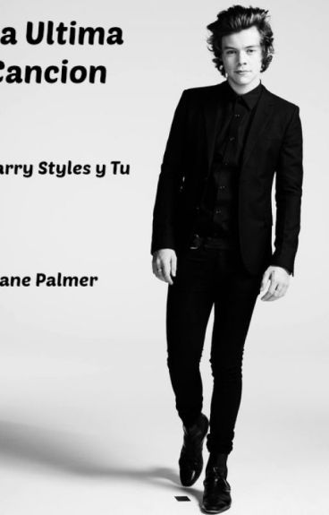 La  Ultima Cancion (Harry Styles y Tu) Diane Palmer