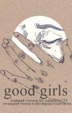 Good Girl - Luke Hemmings (LH) -5SOS (Completed) by Ariadney123
