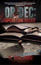 OP-DEC: Operation Deceit (#Wattys2015) by KellyWilliams701