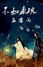 Bất Như Lai Oản Mạnh Bà Thang by ShinatsuRB