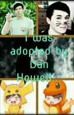 I was Adopted By Dan Howell... by SleepingLlamas52